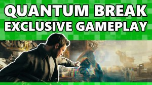 EXCLUSIVE Quantum Break Gameplay _ Xbox On (BQ)