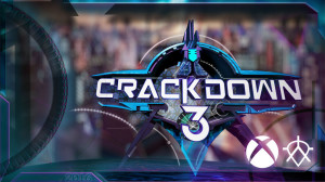 Crackdown 3 Delayed Due To Campaign Development
