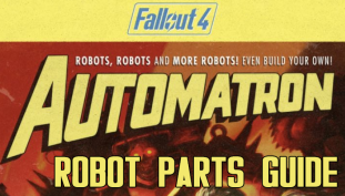 Fallout 4 Automatron – A (Nearly) Ultimate Guide to Robots