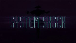 System Shock Remastered Is Coming To PS4; Release Window Set For 2018