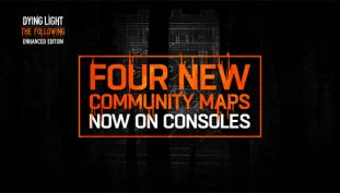 New Community Maps For Dying Light: The Following Have It All