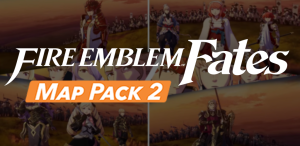 Fire Emblem Fates DLC Map Pack 2 Available May 5th
