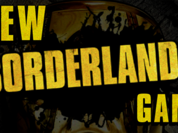 New Borderlands CONFIRMED by Gearbox at PAX East