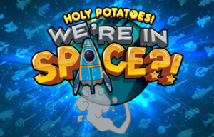 Coming Soon: Holy Potatoes! We're in Space?!