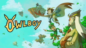 5 Reasons You Need to Play Owlboy
