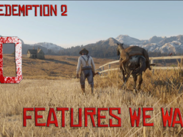 10 Features We Desperately Want For Red Dead Redemption 2