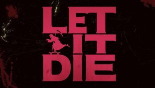 Let it Die Officially Surpasses Four Million Downloads Worldwide