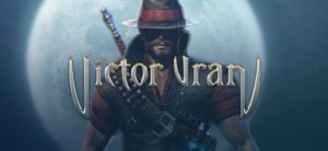 Victor Vran Isometric Hack n' Slash RPG coming to PS4 and Xbox one in 2017