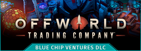 Offworld Trading Company Releases New Blue Chip Ventures DLC