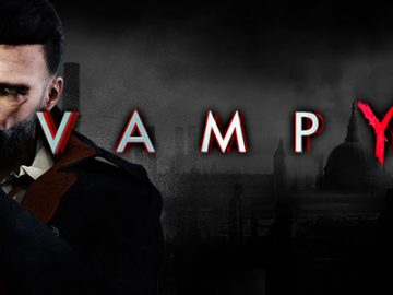 Launch of Bloodsucking RPG Vampyr Pushed Back to 2018