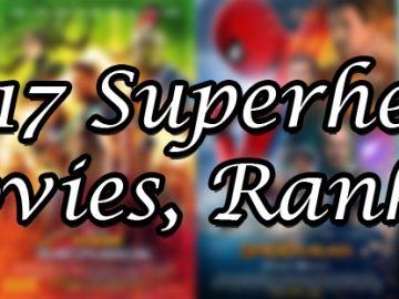2017 Superhero Movies, Ranked