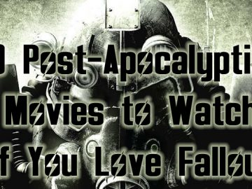 10 Post-Apocalyptic Movies to Watch if You Love Fallout