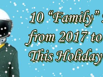 "10 ""Family"" Movies from 2017 to Watch This Holiday Season"