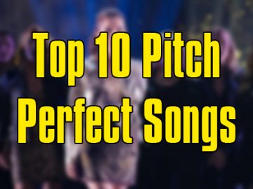 Top 10 Pitch Perfect Songs