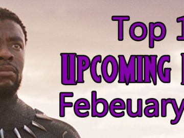 Top 10 Upcoming Movies of February 2018