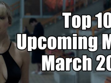 Top 10 Upcoming Movies of March 2018
