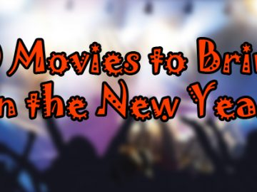 10 Movies to Bring in the New Year
