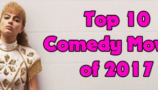Top 10 Comedy Movies of 2017