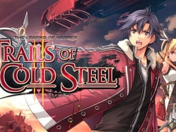 The Legend of Heroes: Trails of Cold Steel 2 Impressions