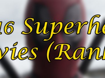 2016 Superhero Movies (Ranked)