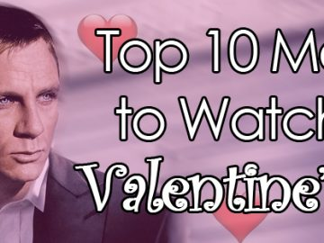 Top 10 Movies to Watch on Valentine's Day