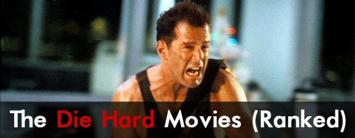 The Die Hard Movies Ranked Gameranx