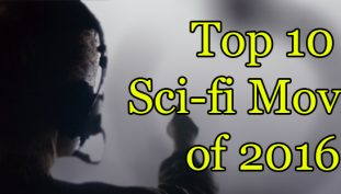 Top 10 Sci-Fi Movies of 2016