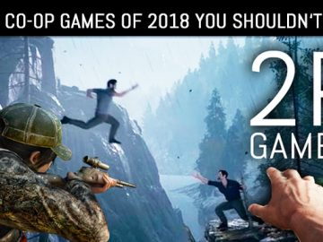 Top 10 NEW Coop Games of 2018 You Shouldn't Miss