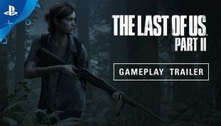 The Last of Us Part II E3 2018 Trailer Released