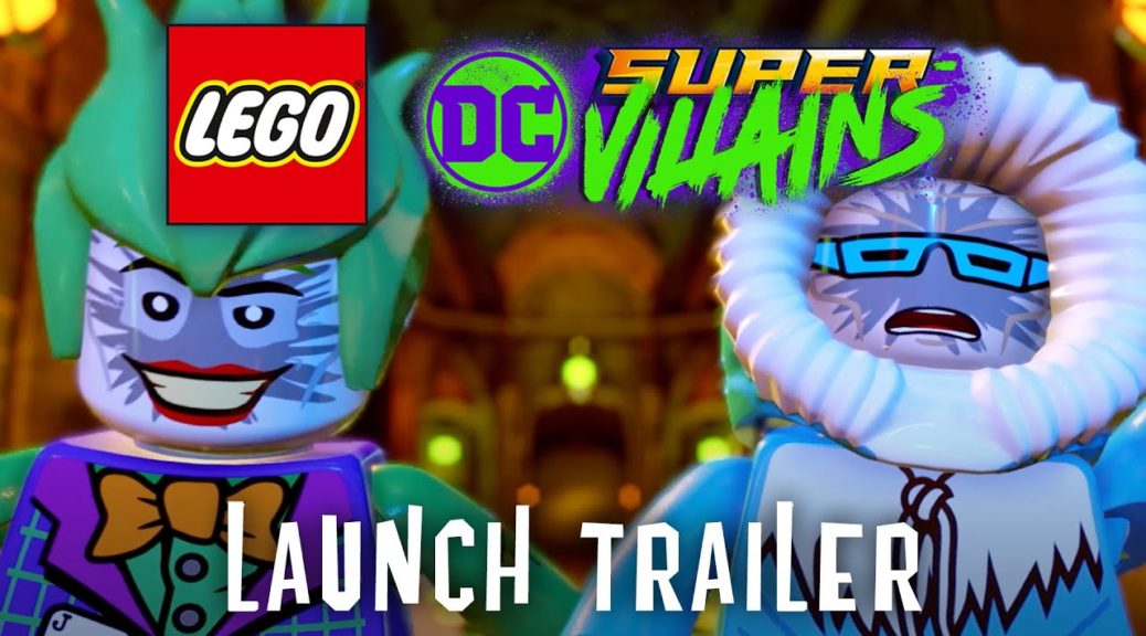 LEGO DC Super-Villains Launch Trailer Debuts; Showcases Story, Gameplay, and Iconic Voice Actors