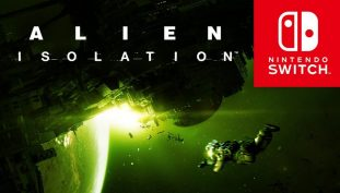 Alien Isolation Looks Smooth in New Nintendo Switch Gameplay Trailer