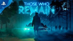 [VIDEO] Those Who Remain Gets New Release Date Trailer, Coming to PS4 May 15th