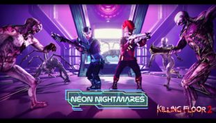 Killing Floor 2 Receives Free Update Called Neon Nightmares, Features New Weapons and Map [Video]