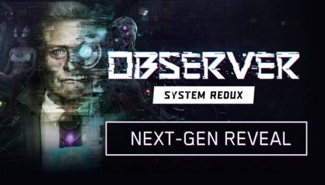 Observer System Redux Announced in Next-Gen Trailer [Video]