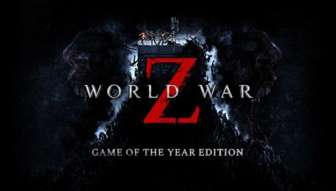 World War Z: GOTY Edition Receives Zombie-Filled Launch Trailer