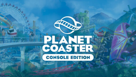 Planet Coaster: Console Edition Receives New Gameplay Trailer, Watch Here
